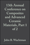 13th Annual Conference on Composites and Advanced Ceramic Materials, Part 1 of 2, Volume 10, Issue 7/8 (0470315393) cover image