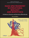 thumbnail image: Mass Spectrometry in Structural Biology and Biophysics Architecture Dynamics and Interaction of Biomolecules 2nd Edition