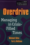 Overdrive: Managing in Crisis-Filled Times (0471515493) cover image