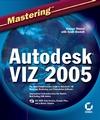 Mastering Autodesk VIZ 2005 (0782150993) cover image