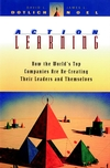 Action Learning: How the World's Top Companies are Re-Creating Their Leaders and Themselves (0787903493) cover image