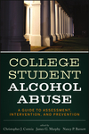 College Student Alcohol Abuse: A Guide to Assessment, Intervention, and Prevention (1118038193) cover image