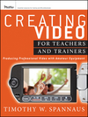 Creating Video for Teachers and Trainers: Producing Professional Video with Amateur Equipment (1118088093) cover image