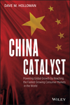 China Catalyst: Powering Global Growth by Reaching the Fastest Growing Consumer Market in the World (1118411293) cover image