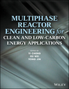 Multiphase Reactor Engineering for Clean and Low-Carbon Energy Applications (1118454693) cover image