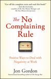 The No Complaining Rule: Positive Ways to Deal with Negativity at Work (0470279494) cover image