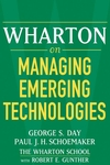 Wharton on Managing Emerging Technologies (0471689394) cover image