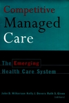 Competitive Managed Care: The Emerging Health Care System (0787903094) cover image