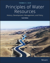 Principles of Water Resources: History, Development, Management, and Policy, 4th Edition (1118790294) cover image