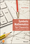 thumbnail image: Symbolic Mathematics for Chemists: A Guide for Maxima Users