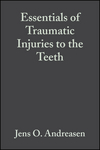 Essentials of Traumatic Injuries to the Teeth: A Step-by-Step Treatment Guide, 2nd Edition (1444327194) cover image