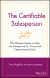 The Certifiable Salesperson: The Ultimate Guide to Help Any Salesperson Go Crazy with Unprecedented Sales! (0471478695) cover image
