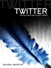 Twitter: Social Communication in the Twitter Age (0745652395) cover image