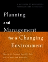 Planning and Management for a Changing Environment: A Handbook on Redesigning Postsecondary Institutions (0787908495) cover image
