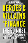 Heroes and Villains of Finance: The 50 Most Colourful Characters in The History of Finance (1119038995) cover image