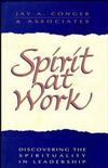 Spirit at Work: Discovering the Spirituality in Leadership (1555426395) cover image