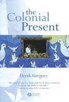 The Colonial Present: Afghanistan. Palestine. Iraq (1577180895) cover image