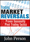 Trading Market Reversals: Proven Seasonality and Pivot Trading Tactics (1592804195) cover image