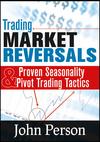 Trading Market Reversals: Proven Seasonality and Pivot Trading Tactics (1592804195) cover image