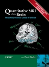 Quantitative MRI of the Brain: Measuring Changes Caused by Disease  (0470014296) cover image