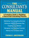 The Consultant's Manual: A Complete Guide to Building a Successful Consulting Practice (0471008796) cover image