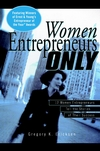 Women Entrepreneurs Only: 12 Women Entrepreneurs Tell the Stories of Their Success (0471324396) cover image