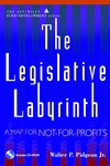 The Legislative Labyrinth: A Map for Not-for-Profits (AFP/Wiley Fund Development Series)  (0471400696) cover image