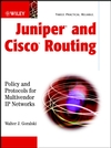 Juniper and Cisco Routing: Policy and Protocols for Multivendor IP Networks (0471432296) cover image