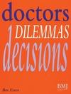 Doctors, Dilemmas, Decisions (0727908596) cover image