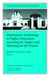 Information Technology in Higher Education: Assessing Its Impact and Planning for the Future: New Directions for Institutional Research, Number 102 (0787914096) cover image