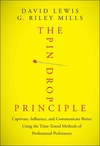 The Pin Drop Principle: Captivate, Influence, and Communicate Better Using the Time-Tested Methods of Professional Performers (1118289196) cover image