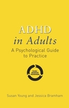 ADHD in Adults: A Psychological Guide to Practice (0470029897) cover image