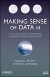 Making Sense of Data III: A Practical Guide to Designing Interactive Data Visualizations (0470536497) cover image