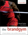The Brand Gym: A Practical Workout to Gain and Retain Brand Leadership, 2nd Edition (0470686197) cover image