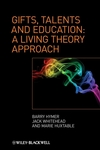 Gifts, Talents and Education: A Living Theory Approach (0470725397) cover image