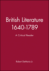 British Literature 1640-1789: A Critical Reader (0631197397) cover image