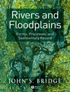 Rivers and Floodplains: Forms, Processes, and Sedimentary Record (0632064897) cover image