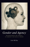 Gender and Agency: Reconfiguring the Subject in Feminist and Social Theory (0745613497) cover image