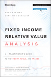 Fixed Income Relative Value Analysis: A Practitioners Guide to the Theory, Tools, and Trades, + Website (1118477197) cover image
