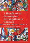 A Handbook of Neurological Investigations in Children (1898683697) cover image