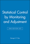 Statistical Control by Monitoring and Adjustment 2e & Statistics for Experimenters: Design, Innovation, and Discovery 2e Set (0470527498) cover image