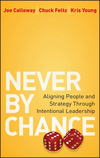 Never by Chance: Aligning People and Strategy Through Intentional Leadership (0470561998) cover image