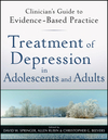 Treatment of Depression in Adolescents and Adults: Clinician's Guide to Evidence-Based Practice (0470587598) cover image