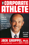 The Corporate Athlete: How to Achieve Maximal Performance in Business and Life (0471353698) cover image