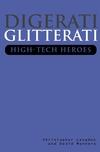 Digerati Glitterati: High-Tech Heroes (0471499498) cover image
