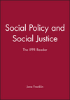 Social Policy and Social Justice: The IPPR Reader (0745619398) cover image