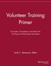 Volunteer Training Primer: Principles, Procedures and Ideas for Training and Education Volunteers (1118692098) cover image