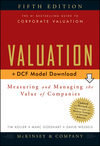 Valuation: Measuring and Managing the Value of Companies, + DCF Model Download, 5th Edition (0470424699) cover image