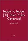 Leader to Leader (LTL), Peter Druker Centennial, Winter 2010 (0470596899) cover image