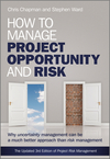 How to Manage Project Opportunity and Risk: Why Uncertainty Management can be a Much Better Approach than Risk Management, 3rd Edition (0470686499) cover image